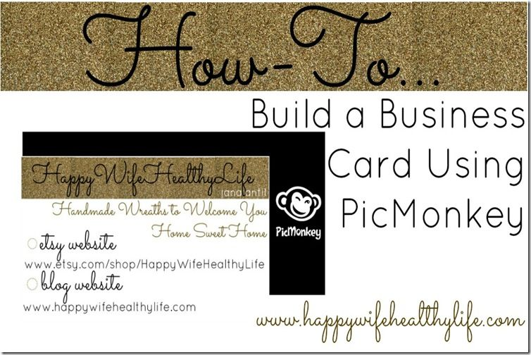How To Build A Business Card Using Picmonkey Happy Wife Healthy