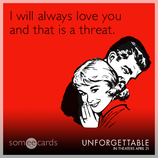 I Will Always Love You And That Is A Threat I Love My Hubby Funny Quotes Bones Funny