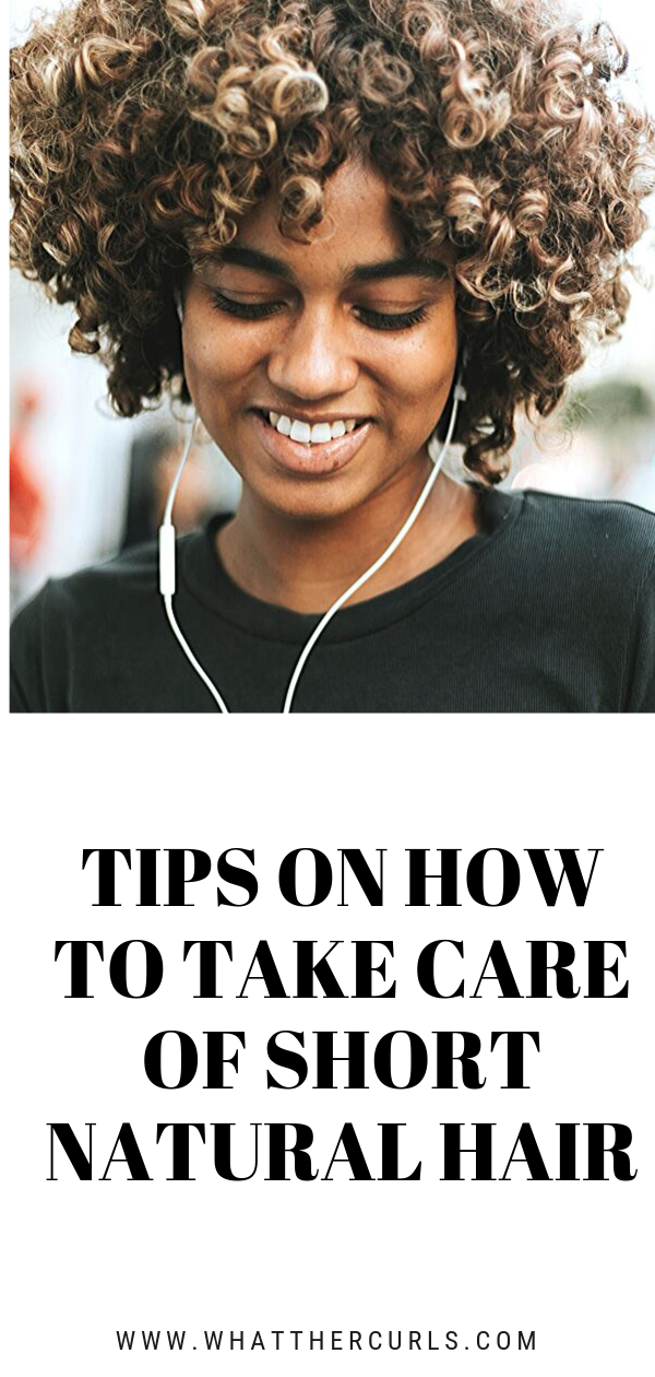 Tips On How To Take Care Of Short Natural Hair What The