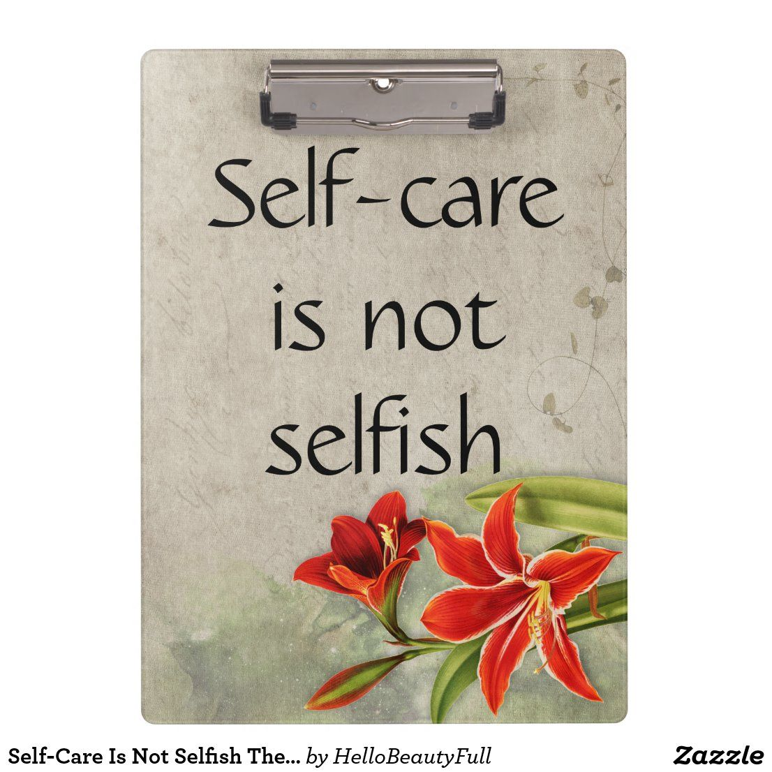 Self Care Is Not Selfish Therapy Floral Clipboard In