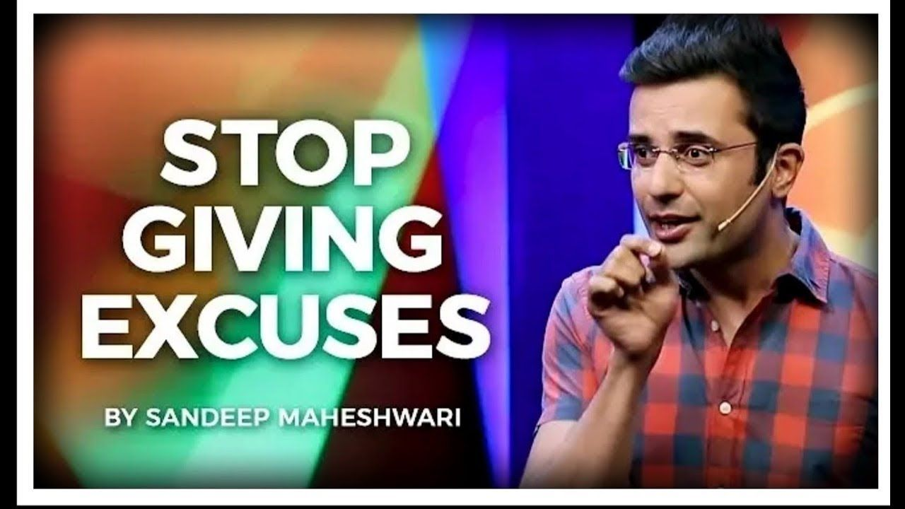 7381de3ccc9 Stop Giving Excuses - By Sandeep Maheshwari I Hindi