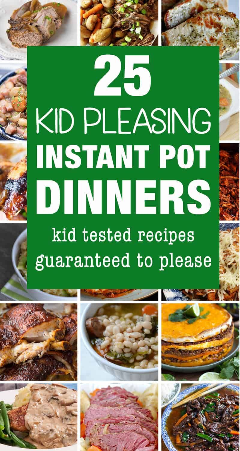 25 Kid Friendly Instant Pot Dinner Recipes #instantpotrecipes
