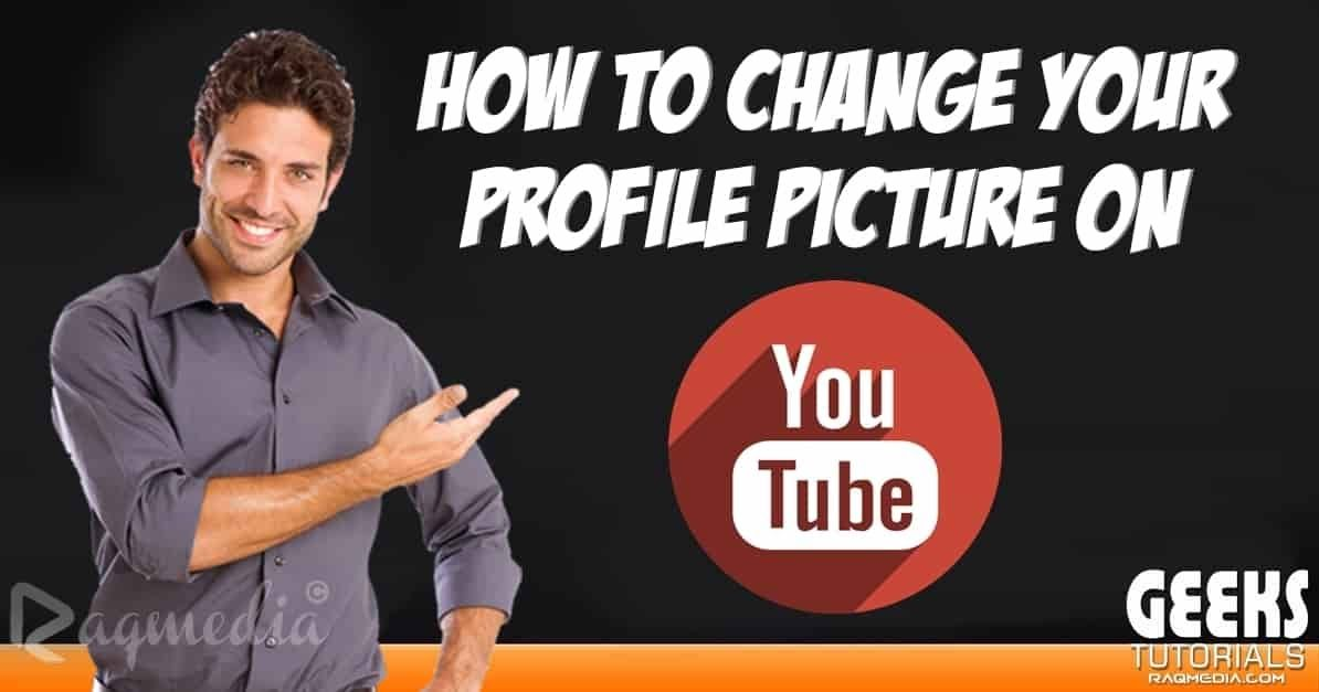 How To Change Your Youtube Profile Picture Profile Picture You Youtube Youtube