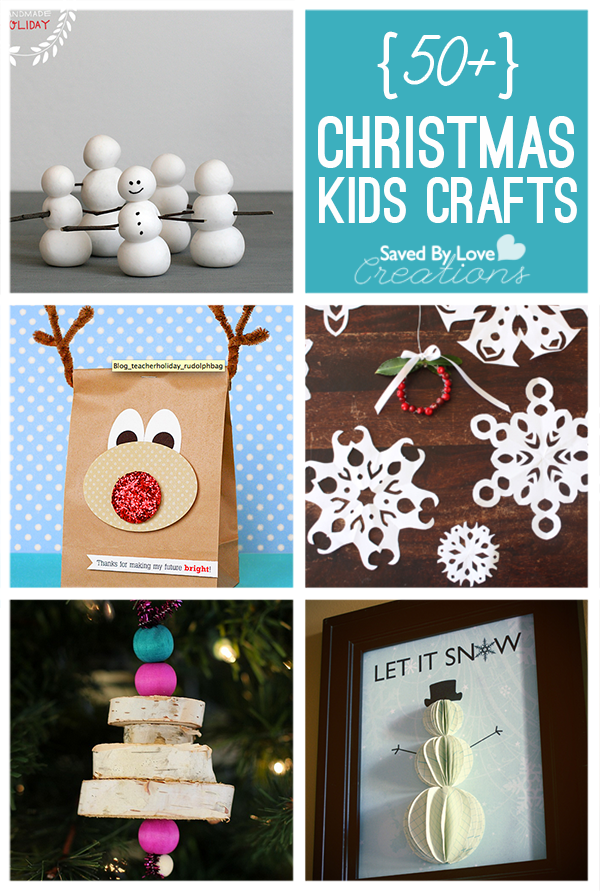 50+ Christmas Kids Crafts to Make Pinterest Saved By Love