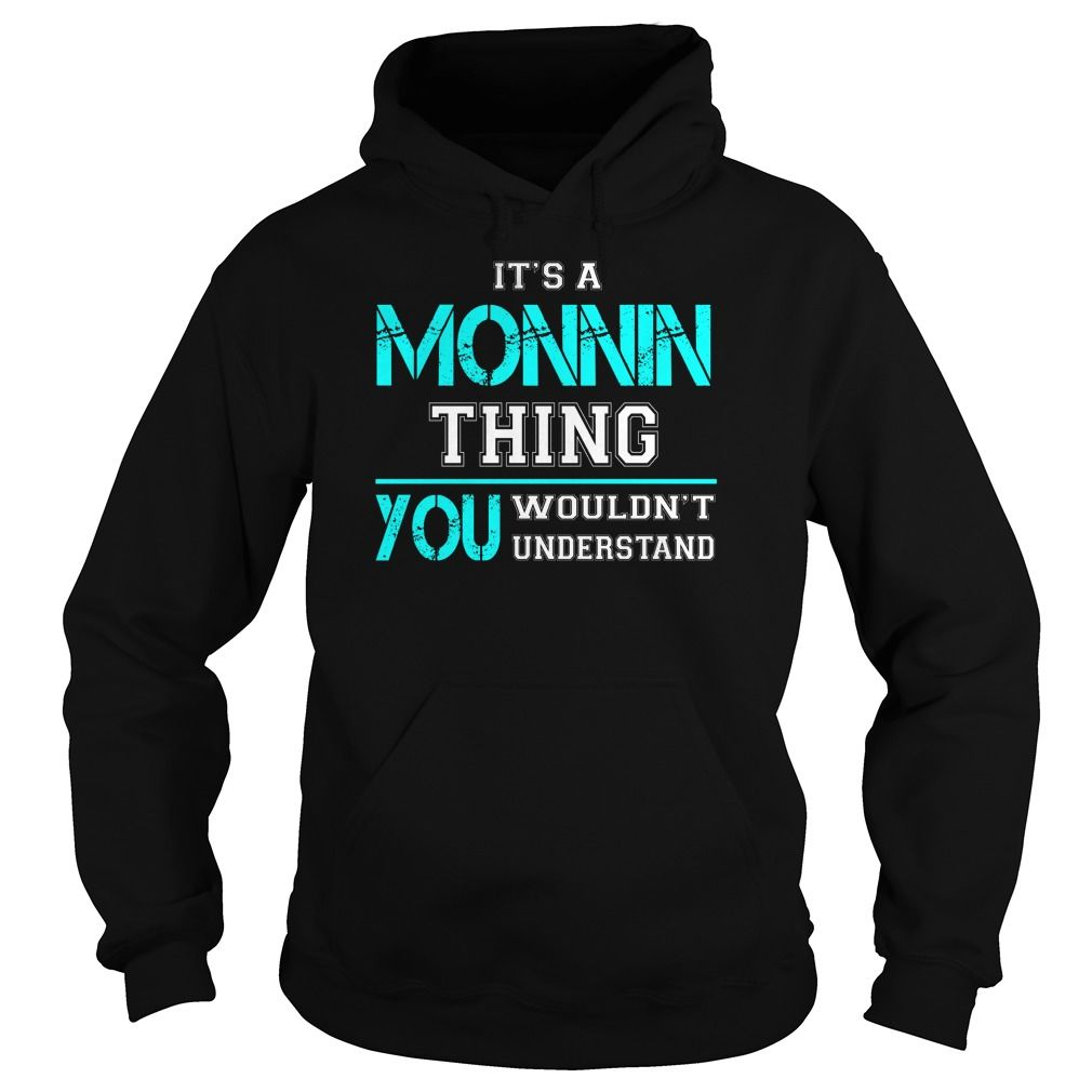 Its a MONNIN Thing You Wouldnt Understand - Last Name, Surname T-Shirt