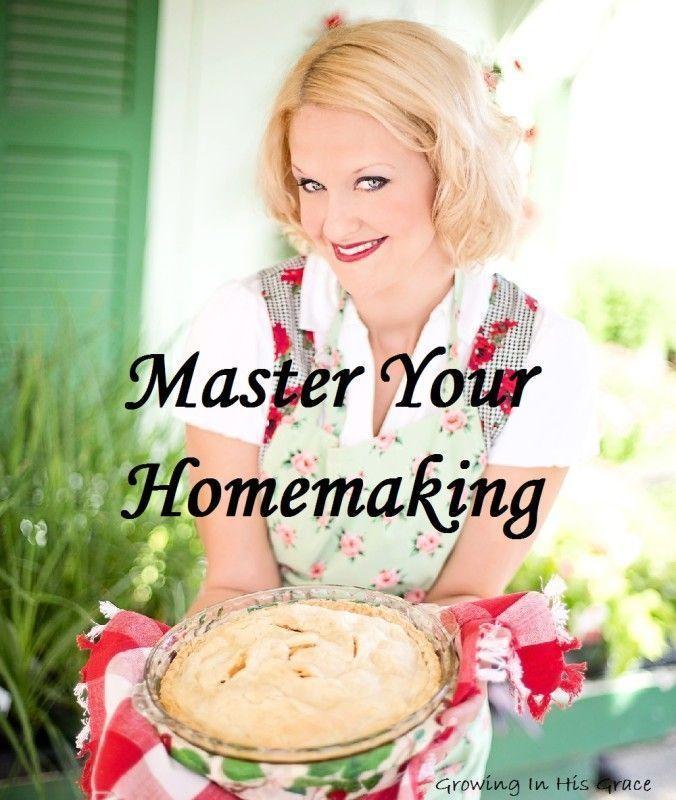 10 Ways To Master Your Homemaking Skills