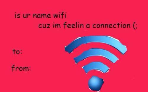 wifi corny valentine bad pick up line