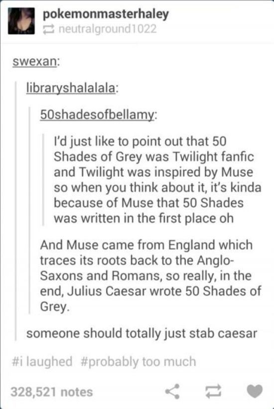 History According to Tumblr. Caesar does it agin We should seriously consider stabbing him XD