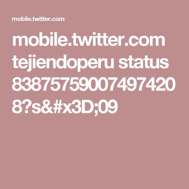 mobile.twitter.com tejiendoperu status 838757590074974208?s=09