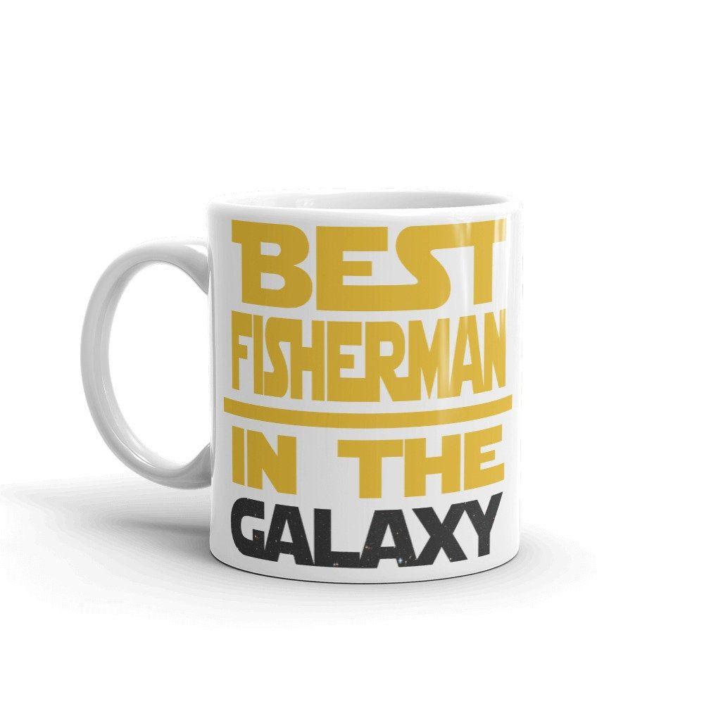 Fishing Mug Fishing Gift Best Fisherman In The Galaxy Etsy Mugs Gifts In A Mug Engineering Gifts