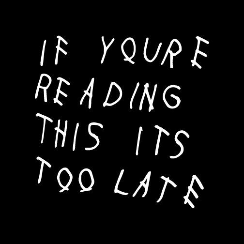 Iphone 6 Wallpaper Tumblr Quotes: If You're Reading This It's Too Late Decal By