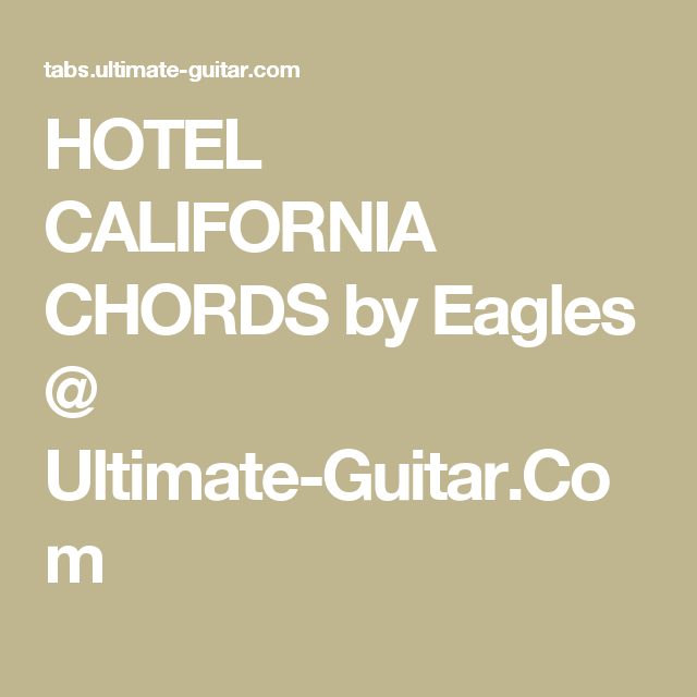Hotel California Chords By Eagles Ultimate Guitar Guitar