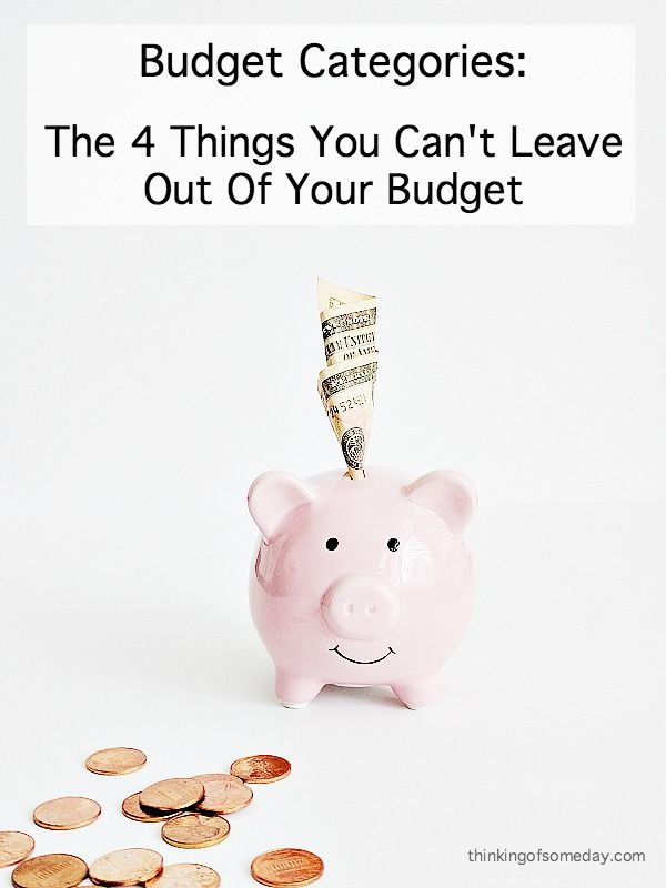 Budget Categories The 4 Things You Can\u0027t Leave Out Of Your Budget