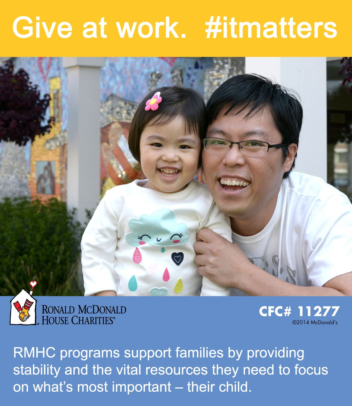 Provide families with stability & vital resources they need. Give at work to RMHC http://bit.ly/1uA1qih #CFC 11277 #itmatters