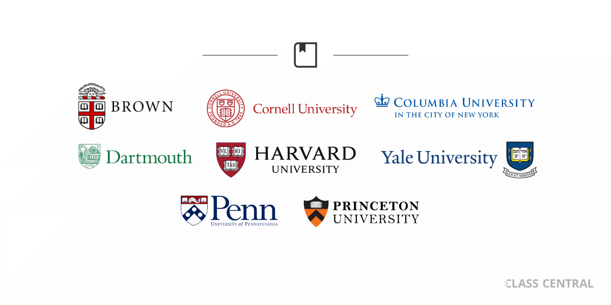 250 MOOCs from Brown, Columbia, Cornell, Dartmouth, Harvard, Penn, Princeton, and Yale.