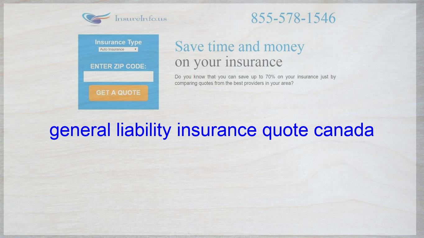 General Liability Insurance Quote Canada Life Insurance Quotes