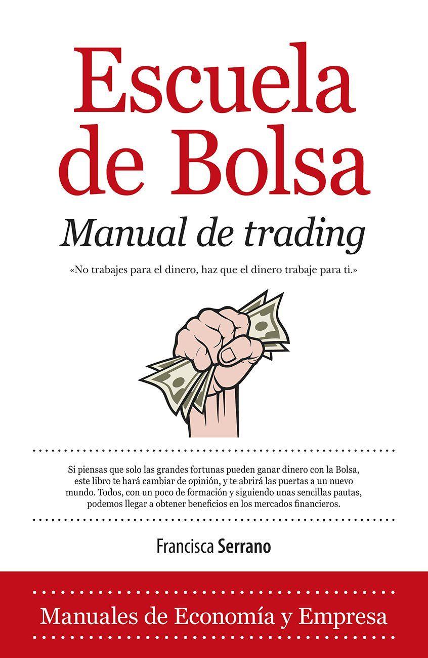 Escuela De Bolsa Manual De Trading Economía Ebook Francisca Serrano Mx Tienda Kindle Libros De Economía Libros De Finanzas Estados Financieros
