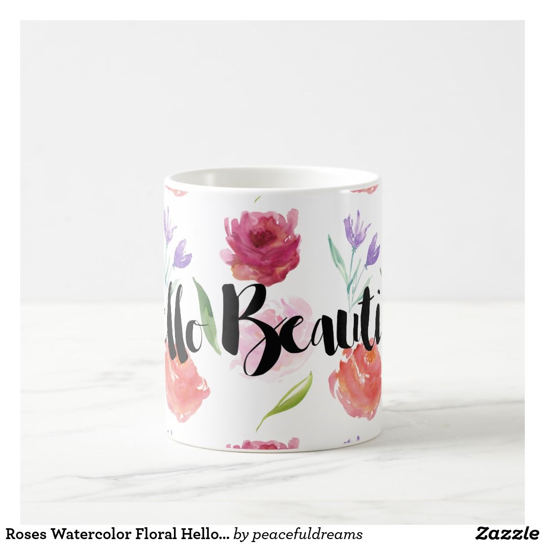 Roses Watercolor Floral Hello Beautiful Coffee Mug Zazzle Com Beautiful Coffee White Coffee Mugs Mugs