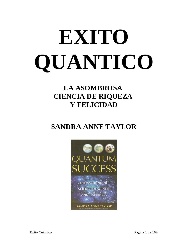 Exito Cuántico  Un libro que no enseña acerca de la Ley de la atracción y como utilizarla en beneficio de nuestra vida.