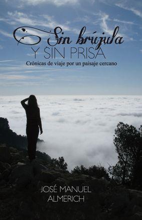 'Sin brújula y sin prisa' José Manuel Almerich. Perifèric Edicions. Recomanat per llibreria Patagonia.http://www.llibresvalencians.com/Sin-brujula-y-sin-prisa-Crunicas-de-viaje-por-un-paisaje-cercano_va_18_29818_0.html