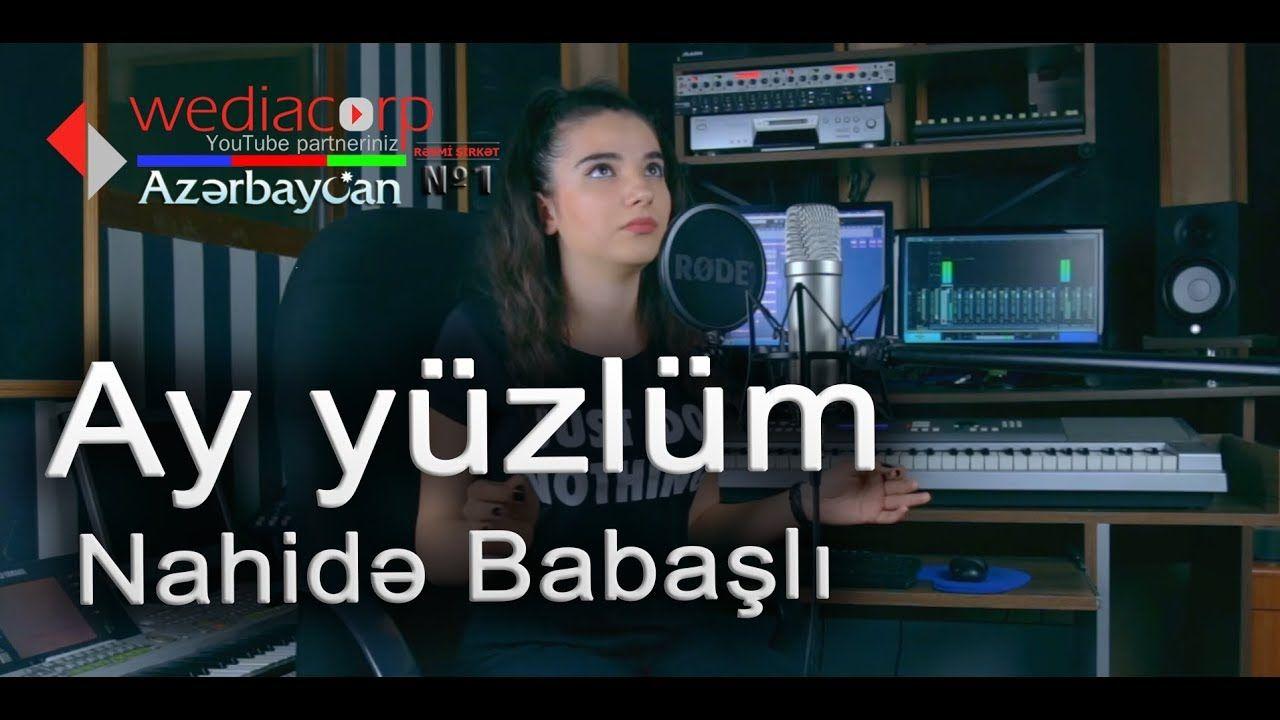 Nahidə Babasli Ay Yuzlum Sarkisi Dinle Ve Mp3 Muzik Formatinda Cep Telefonuna Veya Mobil Cihazina Bedava Sarki Indir Http Ce Sarkilar Muzik Sarki Sozleri