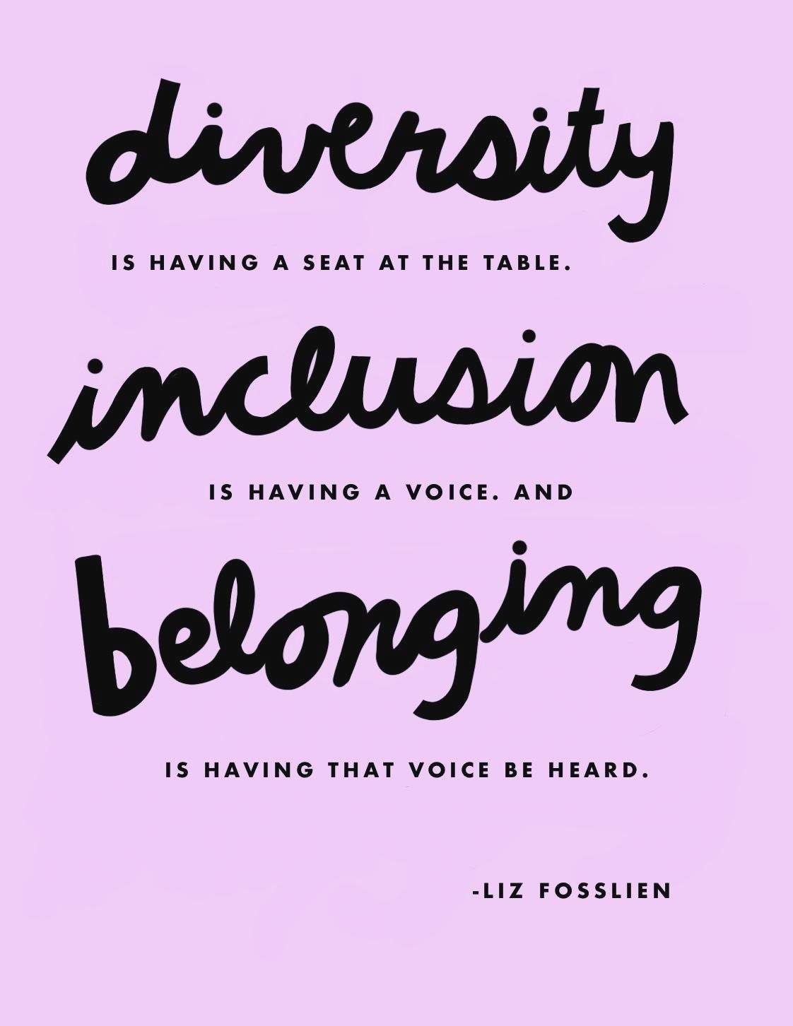 Diversity Inclusion Belonging Quote By Liz Fosslien Diversity Quotes Belonging Quotes Special Needs Quotes