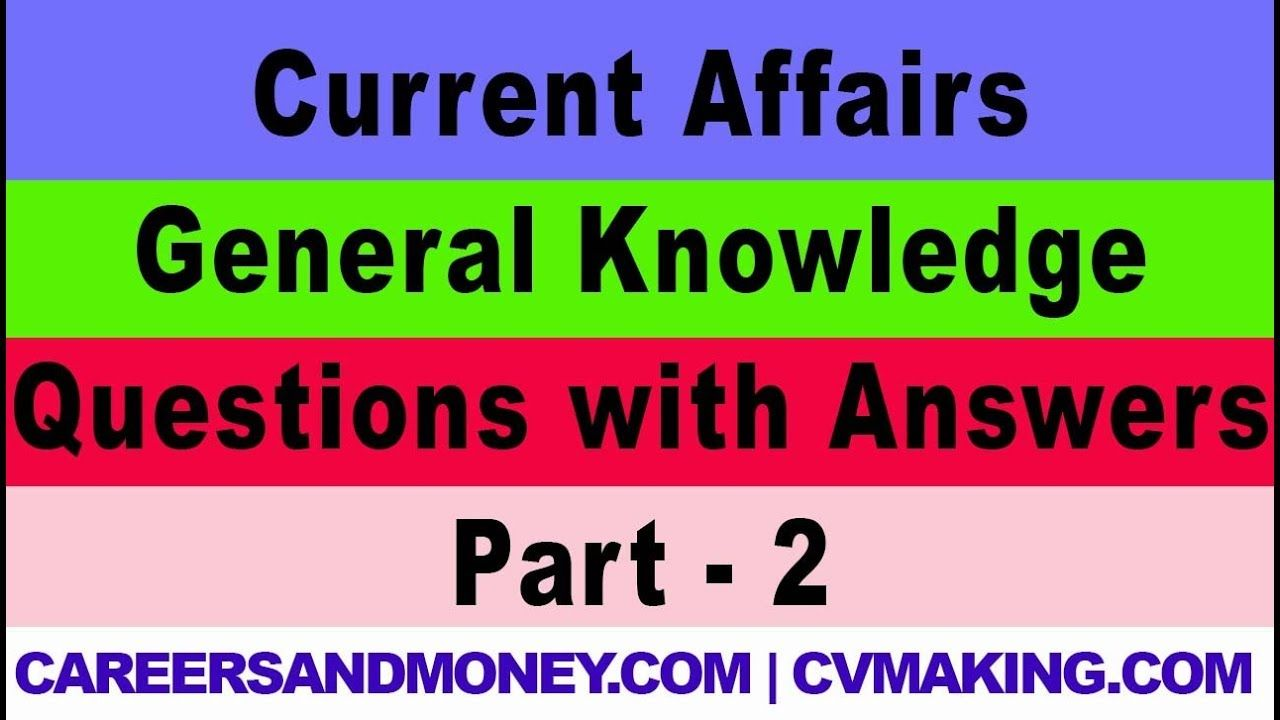 Current Affairs General Knowledge Gk Questions With Answers