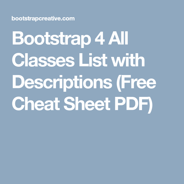 Bootstrap 4 Cheat Sheet - All Classes List with Descriptions (2019