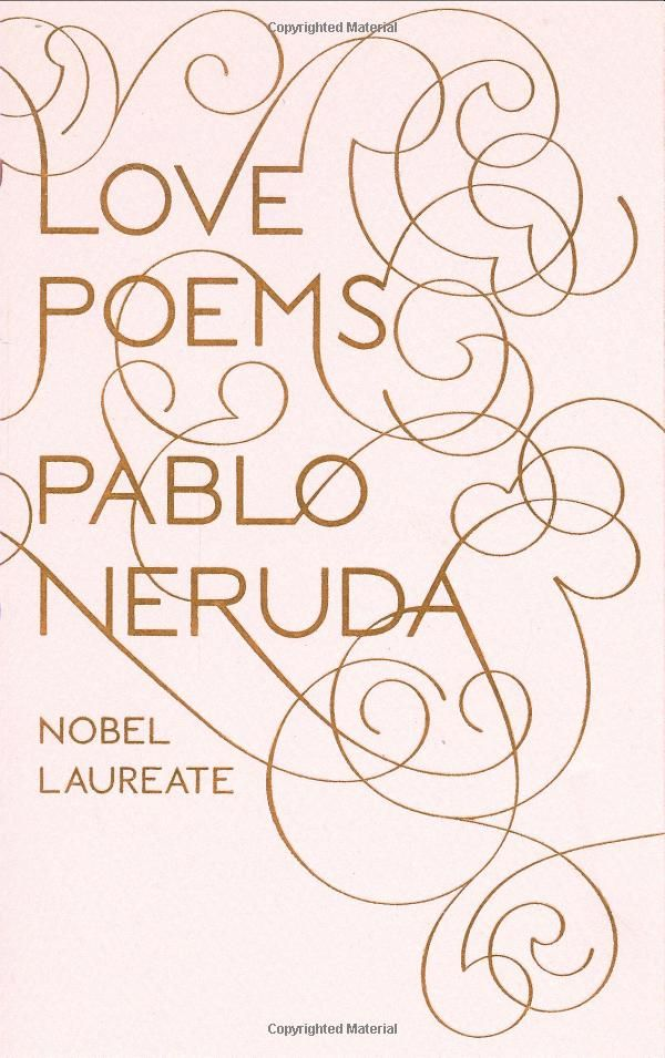 Love Poems by Pablo Neruda.