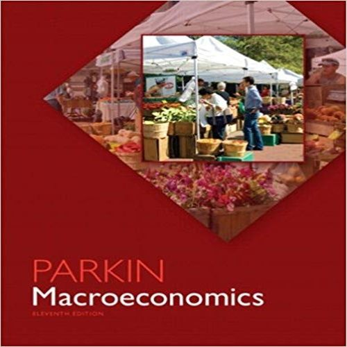 Test bank for macroeconomics 11th edition by parkin | test bank.