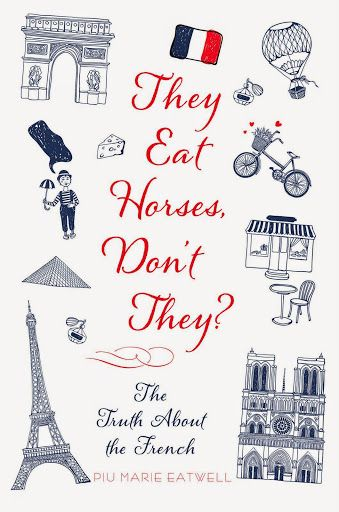 They Eat Horses, Don't They? The Truth About the French
