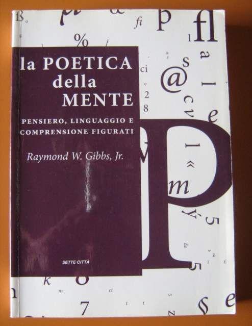 """Psicologia """"La poetica della mente"""", Raymond W. Gibbs"""