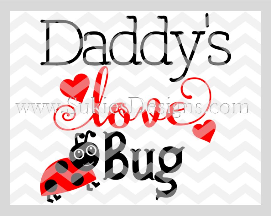 Download Daddy's Love Bug DIGITAL DOWNLOAD- SVG,DXF, PNG | Cricut ...
