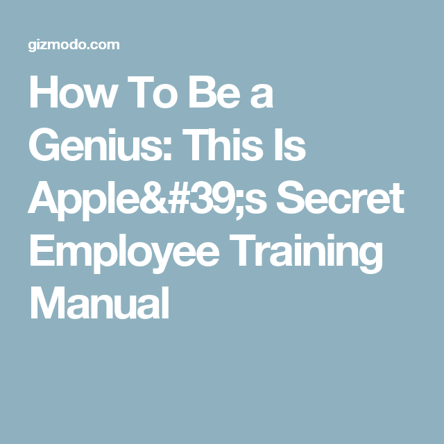 To Be A Genius This Is AppleS Secret Employee Training Manual