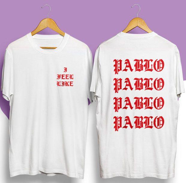 Feel Like Pablo Kanye Tshirt The Life Of Pablo Kanye West Shirt Yeezus Tshirt Kanye 2020 Kanye West Tshirt Y Kanye West Shirt Yeezus Tshirt Yeezus Clothing