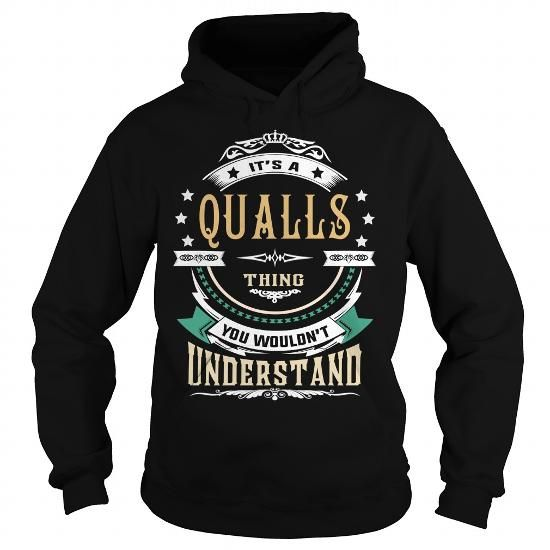 Awesome Tee QUALLS  Its a QUALLS Thing You Wouldnt Understand  T Shirt Hoodie Hoodies YearName Birthday T-Shirts