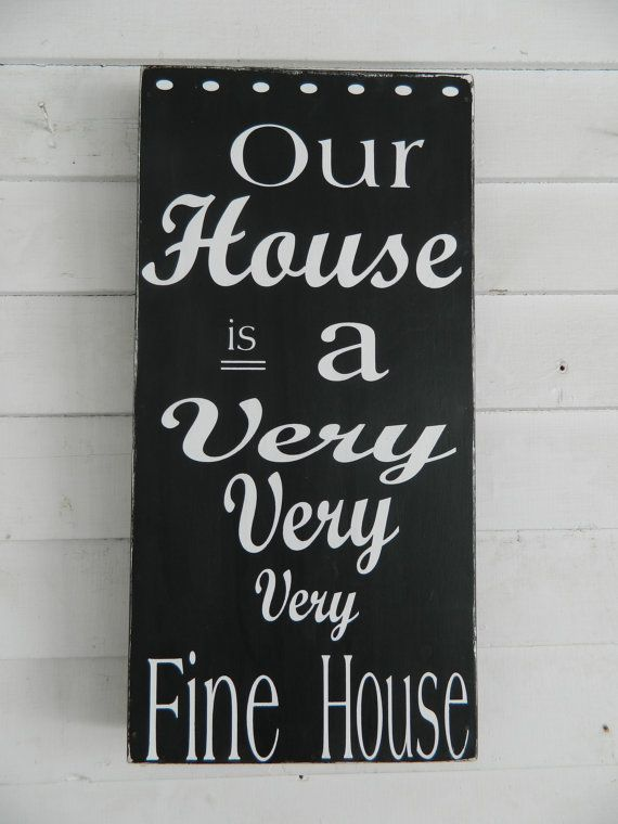 Our House Is A Very Fine House Handmade Wood Sign Subway Signs