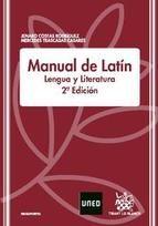 MANUAL DE LATÍN: LENGUA Y LITERATURA (2ª ed.). Jenaro Costas Rodríguez, Mercedes Trascasas Casares. Localización: 807/COS/man