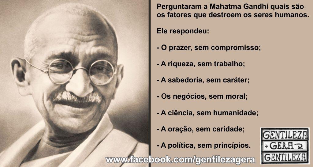 Mahatma Gandhi - Os fatores que destroem os humanos