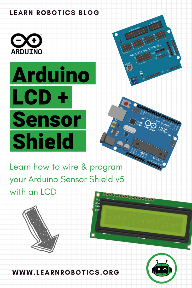 learn how to wire and program your arduino sensor shield v5 with an lcd full step by step tutorial on the learn robotics blog  [ 735 x 1102 Pixel ]