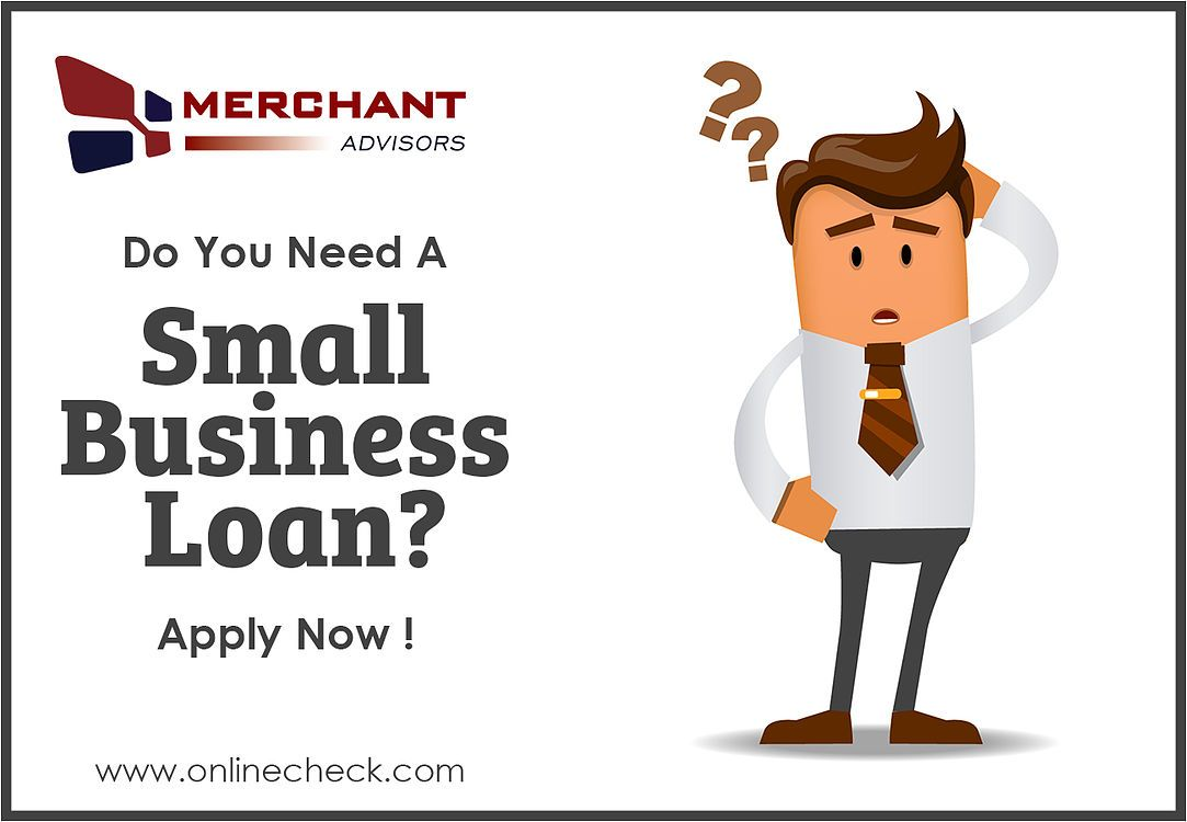 Do You Need A Small Business Loan Small Business Loans