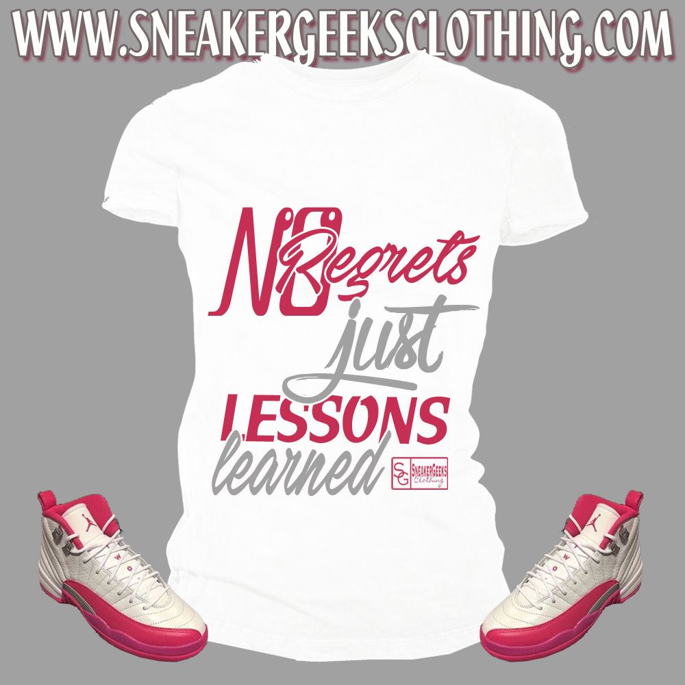 NO REGRETS Women s T-Shirt to match Jordan 12 Dynamic Pink  43e3184e27d3