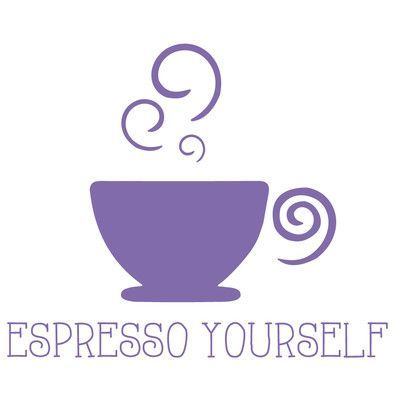 "The Decal Guru Espresso Yourself Wall Decal Size: 24"" H x 29"" W x 0.01"" D, Color: Lavender"