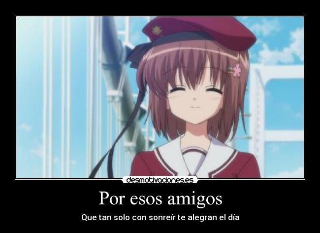 Por Esos Amigos Desmotivaciones Anime Con Frases Anime Amistad