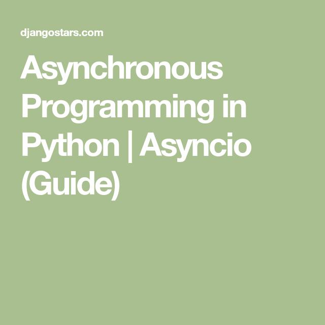 Asynchronous Programming in Python | Asyncio (Guide