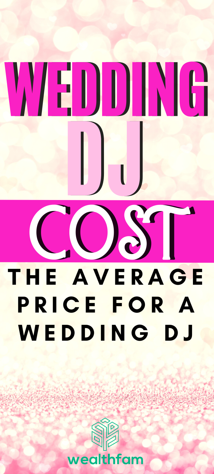 Wedding Dj Cost The Average Price For A Wedding Dj Wealthfam In 2020 Wedding Dj Family Budget Money Saving Tips