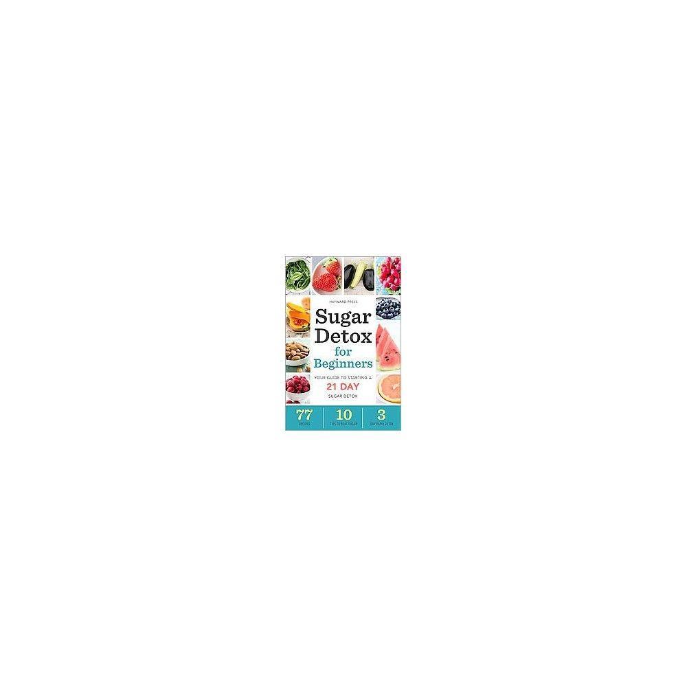 Sugar Detox for Beginners - by Hayward Press (Paperback) #sugardetoxplan