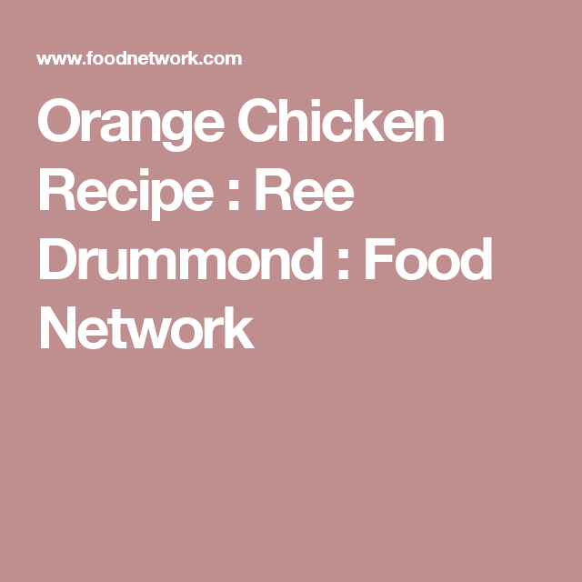 Orange chicken recipe ree drummond food network barbs pinterest orange chicken recipe ree drummond food network forumfinder Images