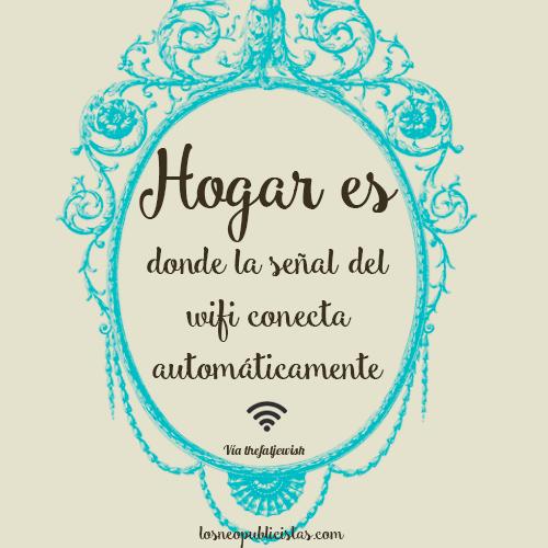 Hogar Es Donde La Senal Del Wifi Conecta Automaticamente Hogar