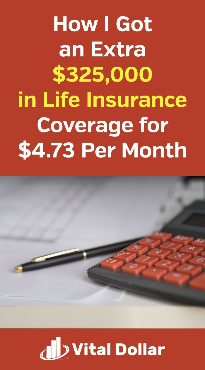 How I Got an Extra $325,000 in Life Insurance Coverage for ...